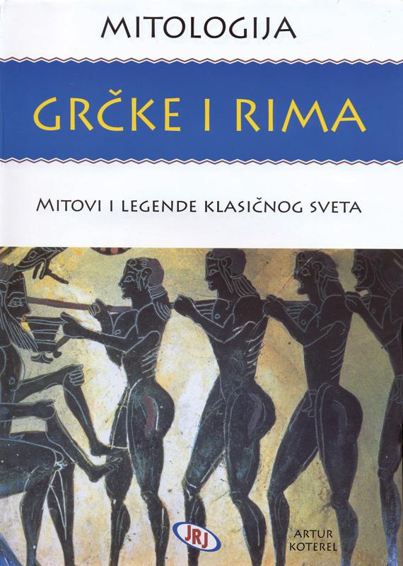 Mitologija Grčke i Rima - mitovi i legende klasičnog sveta, Artur Koterel